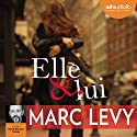Elle et lui Audiobook by Marc Levy Narrated by Hervé Bernard Omnès