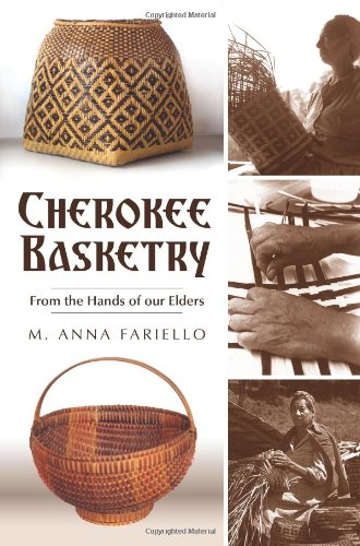 Cherokee Basketry: From the Hands of Our Elders (American Heritage)