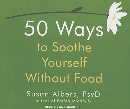50 Ways to Soothe Yourself Without Food by Tantor Audio