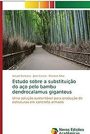 Estudo sobre a substituição do aço pelo bambu dendrocalamus giganteus