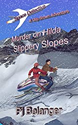 Murder on Hilda - Slippery Slopes (Space Detective - A Skip Brown Adventure Book 3)