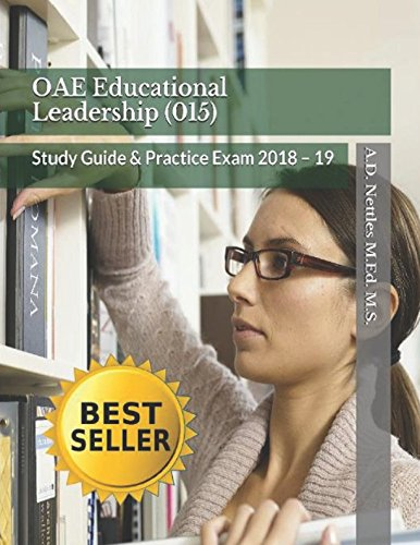 OAE Educational Leadership (015): Study Guide & Practice Exam 2018 – 19
