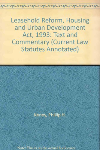 Leasehold Reform, Housing and Urban Development Act 1993 (Current Law Statutes Annotated Reprints) (Leasehold Reform Housing And Urban Development Act)