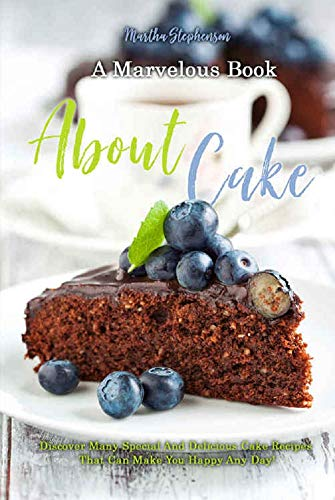 A Marvelous Book About Cakes By Stephenson Martha