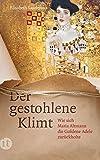 Der gestohlene Klimt: Wie sich Maria Altmann die Goldene Adele zurückholte (Elisabeth Sandmann im it)