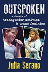 Outspoken: A Decade of Transgender Activism and Trans Feminism Paperback