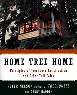 home tree home principles of treehouse construction and other tall tales ebook. Black Bedroom Furniture Sets. Home Design Ideas