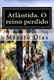 Atlântida. o Reino Perdido, Mazato Dias, 1490915990