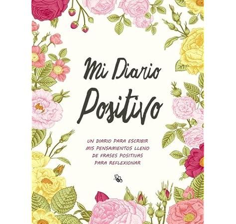 Mi Diario Positivo - Un Diario Para Escribir Mis Pensamientos ...
