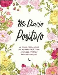 Mi Diario Positivo - Un Diario Para Escribir Mis