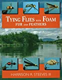 img - for Tying Flies with Foam, Fur, and Feathers book / textbook / text book