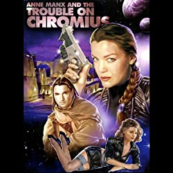 Anne Manx and the Trouble On Chromius