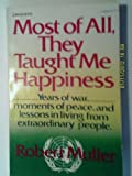 Most of All They Taught Me Happiness, Robert Muller, 0385199147