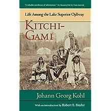 Kitchi-Gami: Life Among the Lake Superior Ojibway