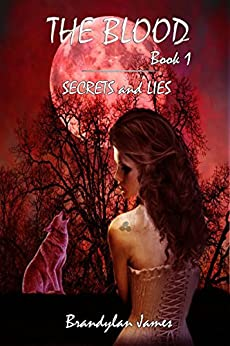 The Blood: Secrets and Lies by [James, Brandylan]