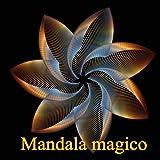 Mandala Magico: Antistress Libro Da Colorare Per Adulti: Volume 1
