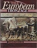 The European Iron Age, John Collis, 0805239413