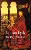 img - for Jan Van Eyck: The Play of Realism by Craig Harbison (2011-12-01) book / textbook / text book