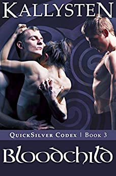 Bloodchild (QuickSilver Codex Book 3) by [Kallysten]