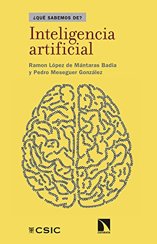 Inteligencia artificial (Qué sabemos de) Tapa blanda – 4 sep 2017 Pedro Meseguer González Los Libros de la Catarata 8490973407 Artificial intelligence