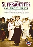 The Suffragettes, Diane Atkinson, 0752457969