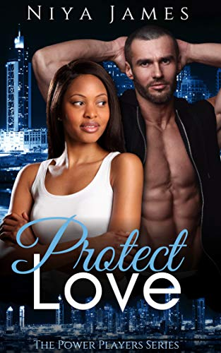(Protect Love: BWWM Bad Boy Romance (The Power Players Book 3))