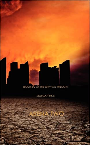 Arena Two Book 2 Of The Survival Trilogy Morgan Rice