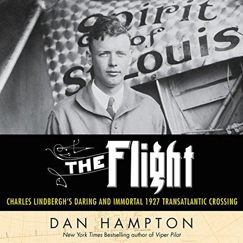 The Flight: Charles Lindbergh's Daring and Immortal 1927 Transatlantic Crossing Audiobook [Free Download by Trial] thumbnail
