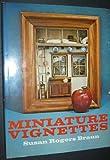 Miniature Vignettes, Susan Rogers Braun, 068414378X