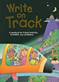 Write on Track : A Handbook for Young Writers, Thinkers, and Learners, Kemper, Dave and Nathan, Ruth, 0669482218
