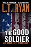 The Good Soldier: Jack Noble Early Years Bundle (Noble Beginnings & A Deadly Distance) by  L.T. Ryan in stock, buy online here