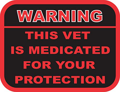 US Army Warning, This Vet Medicated Window Bumper Sticker Decal 3.8