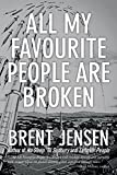 All My Favourite People Are Broken