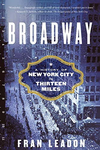 (Broadway: A History of New York City in Thirteen)
