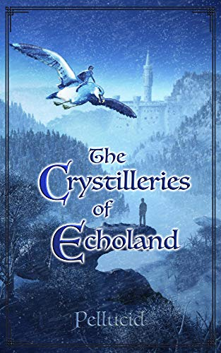Book: The Crystilleries of Echoland by Dew Pellucid