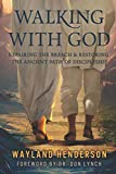 Walking With God: Repairing The Breach & Restoring