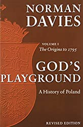 God's Playground: A History of Poland, Vol. 1: The Origins to 1795 (Volume 1)