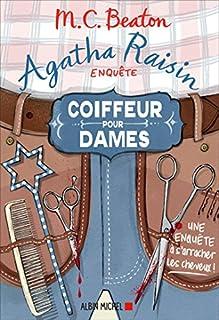 Agatha Raisin enquête 08 : Coiffeur pour dames