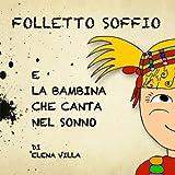 Folletto Soffio E La Bambina Che Canta Nel Sonno: Volume 2