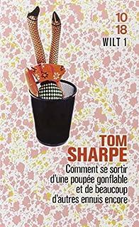 Wilt : [1] : Comment se sortir d'une poupée gonflable et de beaucoup d'autres ennuis encore, Sharpe, Tom
