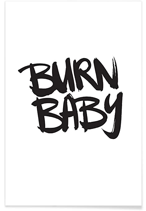 Juniqe posters 60x90cm black white quotes slogans design burn baby format