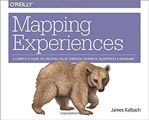 Mapping Experiences A Complete Guide To Creating Value Through - Customer journey mapping book
