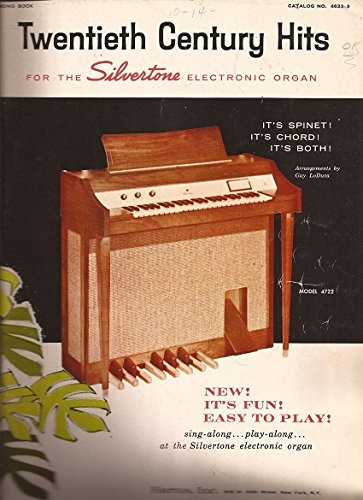 twentieth-century-hits-song-book-for-the-silvertone-electronic-organ-single-or-double-keyboards-cata
