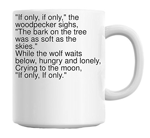 If Only If Only The Woodpecker Sighs The Bark On Mug Amazon