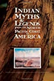 Indian Myths and Legends from the North Pacific Coast of America, Franz Boas and Dorothy I. D. Kennedy, 0889225532