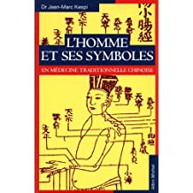 L'Homme et ses symboles en médecine traditionnelle chinoise (French Edition)