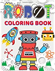 Robot Coloring Book: Great Coloring Pages For Kids Ages 2-8
