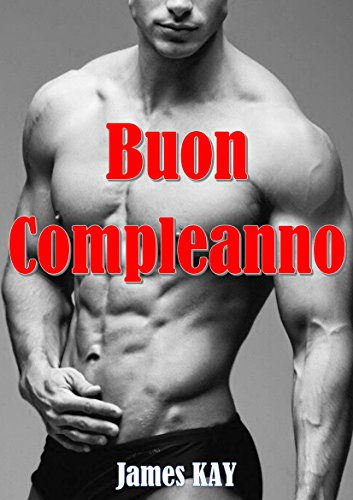 Buon Compleanno Italian Edition Kindle Edition By James Kay
