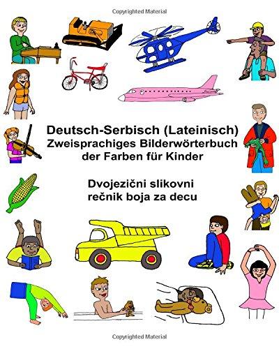 Deutsch-Serbisch (Lateinisch) Zweisprachiges Bilderwörterbuch der Farben für Kinder (FreeBilingualBooks.com)