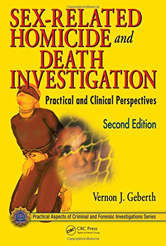 Sex-Related Homicide and Death Investigation: Practical and Clinical Perspectives, Second Edition (Practical Aspects of